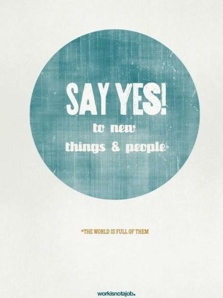 Say Yes to New Things and People
